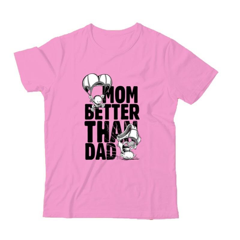 Mom Better Than Dad Gyermek Póló