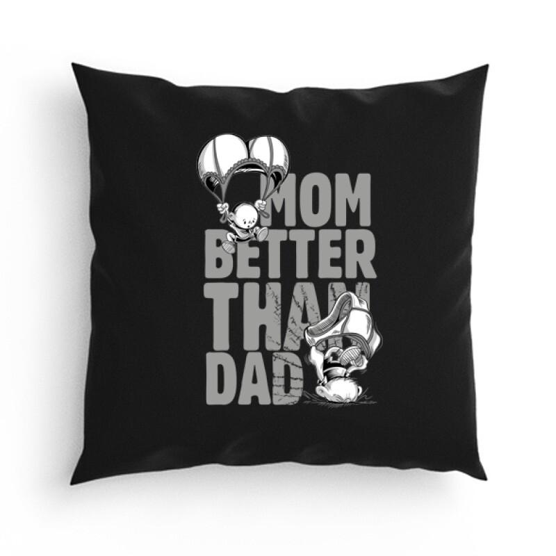 Mom Better Than Dad Párna