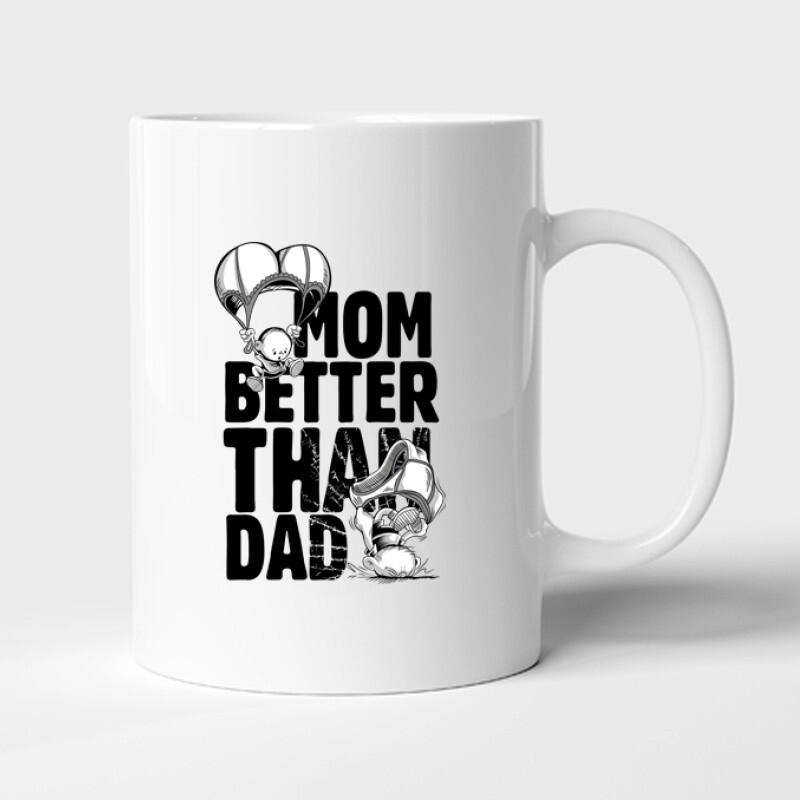 Mom Better Than Dad Bögre