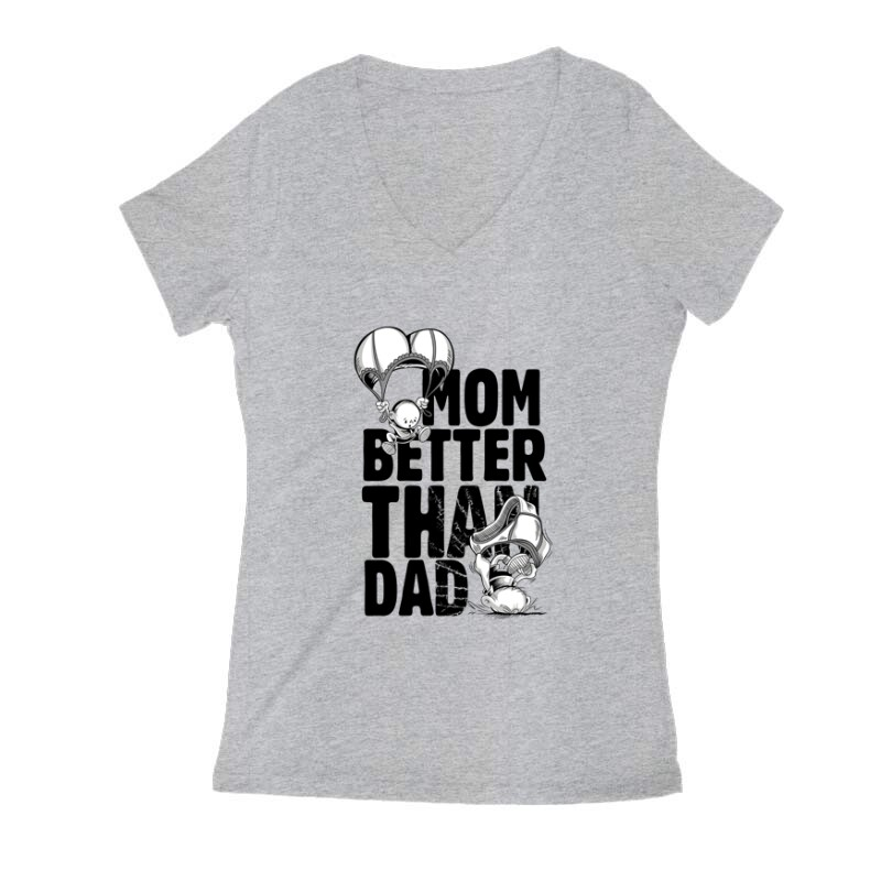 Mom Better Than Dad Női V Kivágott póló