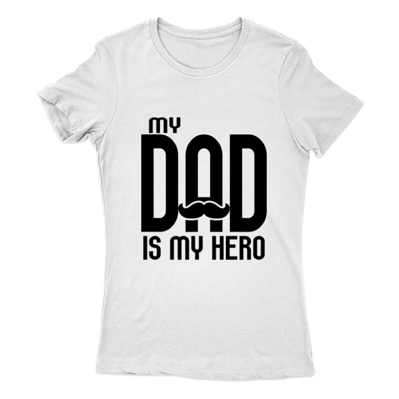 My dad is my hero Női Póló
