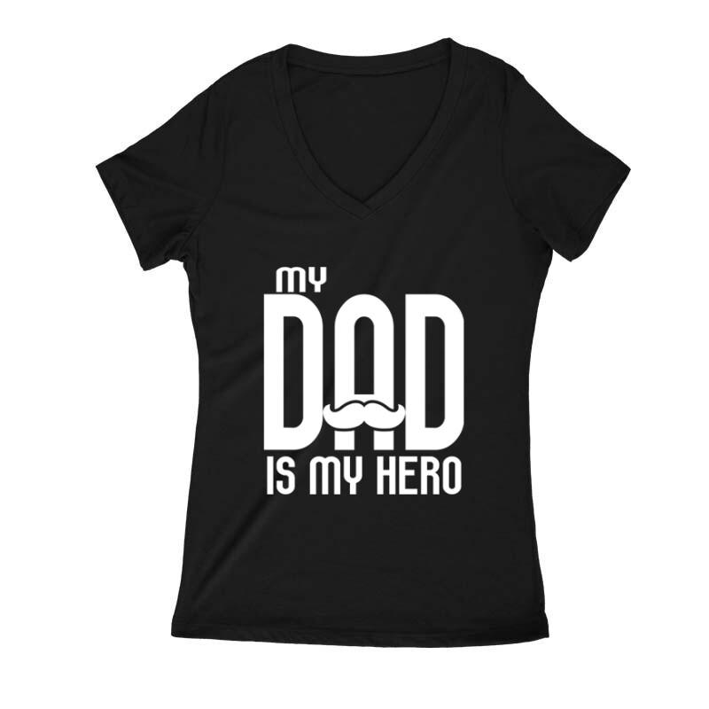 My dad is my hero Női V Kivágott póló