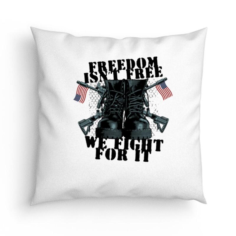 Freedom isn't free ... Párna